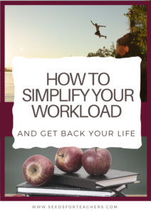 Teachers Simplify Your Workload