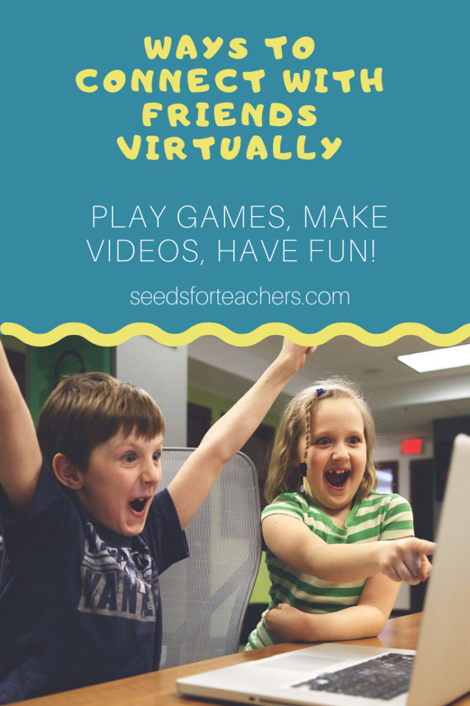 Virtual Ways to Connect with Friends